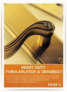 HEAVY DUTY TUBULARLATCH & DEADBOLT